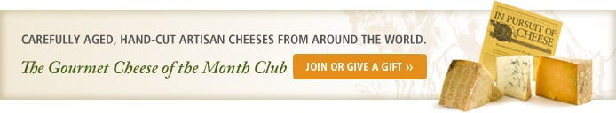 Join or Give the Gourmet Cheese of the Month Club